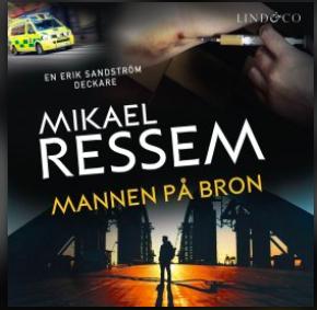 Mannen på bron - Mikael Ressem