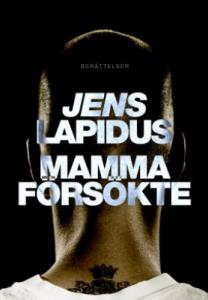 Mamma Försökte - Jens Lapidus